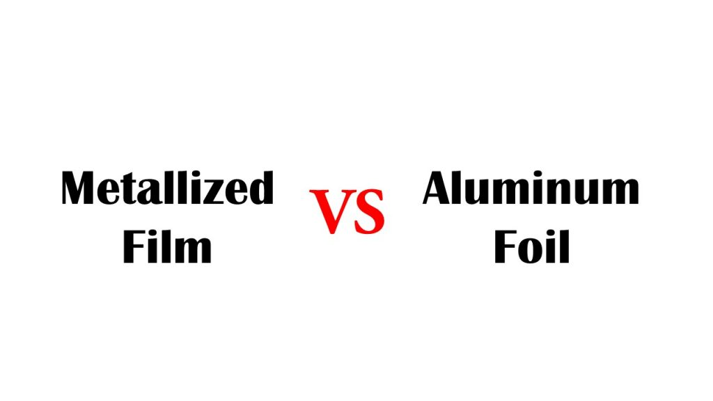 metallized-film-vs-aluminum-foil